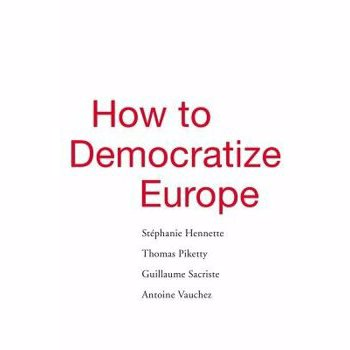How to Democratize Europe, Hardcover - Stephanie Hennette