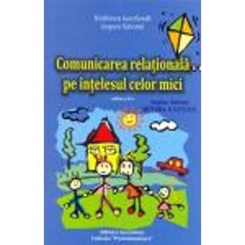 Comunicarea Relationala Pe Intelesul Celor Mici - Kathleen Geerlandt, Jacques Salome 365853