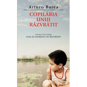 Copilaria unui razvratit - Arturo Barea