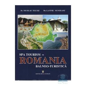 Romania balneo-turistica - Nicolae Teleki, Laviniu Munteanu