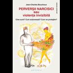 Perversii narcisici sau violenta invizibila