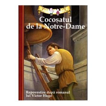 Cocosatul de la Notre-Dame. Repovestire dupa romanul lui Victor Hugo 571296