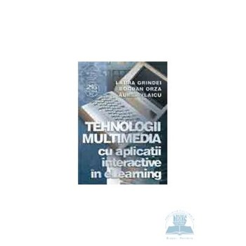 Tehnologii multimedia - Laura Grindei Bogdan Orza Aurel Vlaicu 973-650-202-6