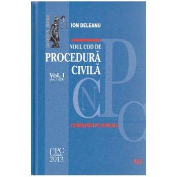 Noul Ccod de procedura civila Vol. 1+2. Comentarii pe articole - Ion Deleanu 978-606-673-013-6