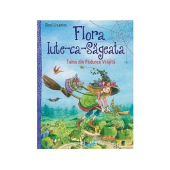 Flora Iute-ca-Sageata. Taina din Padurea Vrajita