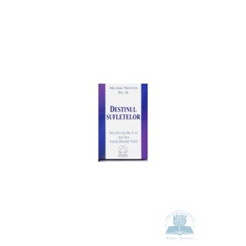 Destinul sufletelor - Michael Newton Ph.D.