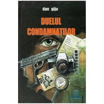Duelul condamnatilor - Dan Giju