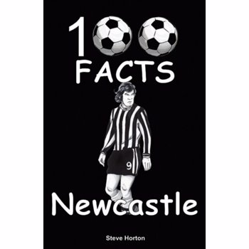 Newcastle United - 100 Facts, Paperback