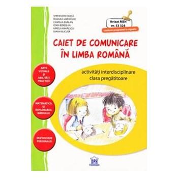 Caiet de comunicare in limba romana Clasa pregatitoare - Stefan Pacearca, Roxana Gheorghe