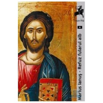 Refuz fularul alb - Marius Ianus 978-606-8126-72-2
