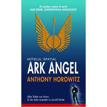 Hotelul spatial Ark Angel - Anthony Horowitz