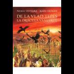 De la Vlad Tepes la Dracula Vampiru, cartonat - Neagu Djuvara, Radu Oltean