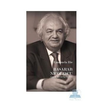 Basarab Nicolescu, eseu monografic - Emanuela Ilie