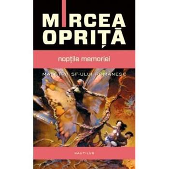 Noptile memoriei - Mircea Oprita