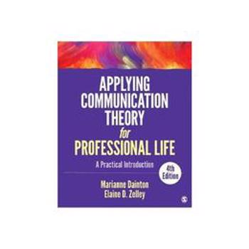 Applying Communication Theory for Professional Life, editura Sage Publications Us Public.