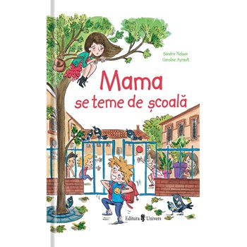 Mama se teme de scoala - Sandra Nelson, Caroline Ayrault