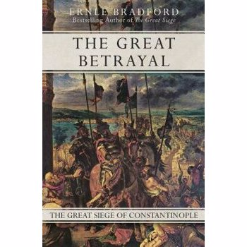The Great Betrayal: The Great Siege of Constantinople, Paperback