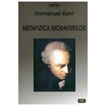 Metafizica moravurilor - Immanuel Kant, editura Antet