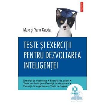 Teste si exercitii pentru dezvoltarea inteligentei - Marc Si Yann Caudal 368685