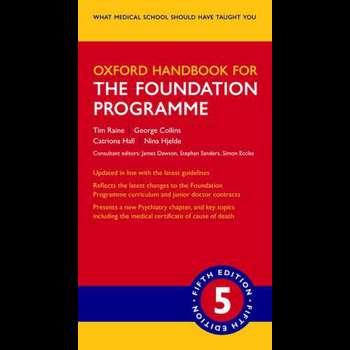 Oxford Handbook for the Foundation Programme (Oxford Medical Handbooks)