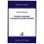 Integrarea Europeana. O Perspectiva JuridicO-Filosofica - Stefan Munteanu 973-655-990-7