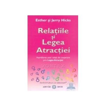 Relatiile si legea atractiei - Esther Si Jerry Hicks 973-8080-12-3