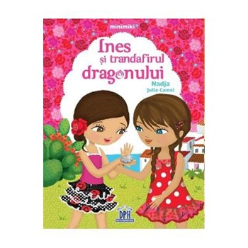 Ines si trandafirul dragonului