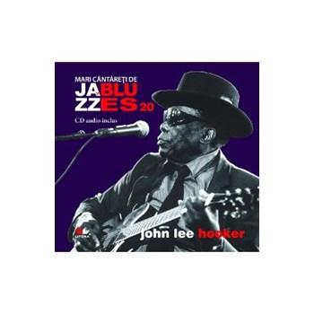 Jazz si Blues 20: John Lee Hooker + CD
