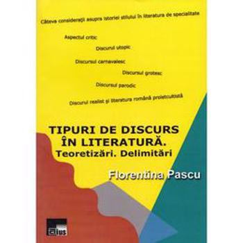 Tipuri de discurs in literatura. Teoretizari. Delimitari - Florentina Pascu, editura Aius