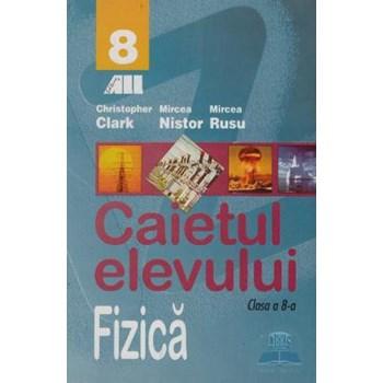 FIZICA. CAIETUL ELEVULUI. CLASA A VIII-A
