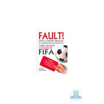 Lumea secreta a organizatiei FIFA 973-724-000-1