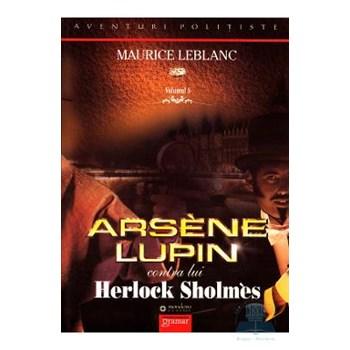 Arsene Lupin contra lui Herlock Sholmes - Maurice Leblanc