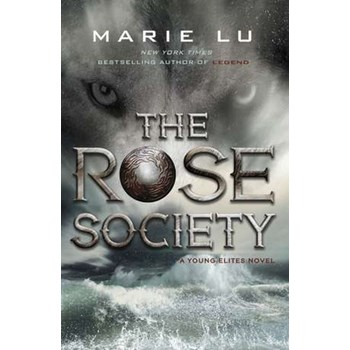 The Rose Society (The Young Elites book 2) (The Young Elites, nr. 2)