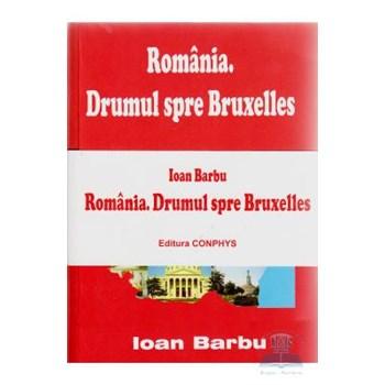 Set Romania. Drumul spre Bruxelles - Roumanie. La Route Vers Bruxelles - Ioan Barbu