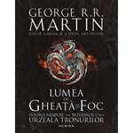 Lumea de gheata si foc - George R.R. Martin, Linda Antonsson, Elio M. García Jr.