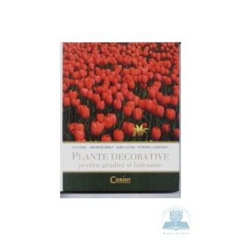 Plante decorative pentru gradini si balcoane - Anca Sarbu Gheorghe Mohan Maria Catana 973-135-386-9