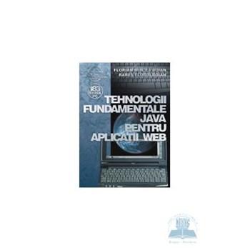 Tehnologii fundamentale Java pentru aplicatii web - Florian Mircea Boian, Rares Florin Boian