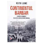 Continentul barbar - Keith Lowe