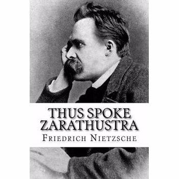 Thus Spoke Zarathustra, Paperback - Friedrich Wilhelm Nietzsche