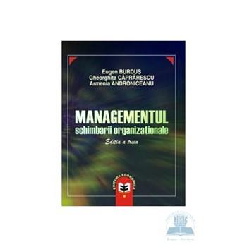 Managementul Schimbarii Organizationale - Eugen Burdus, Ghoerghita Caprarescu, Armenia Androniceanu