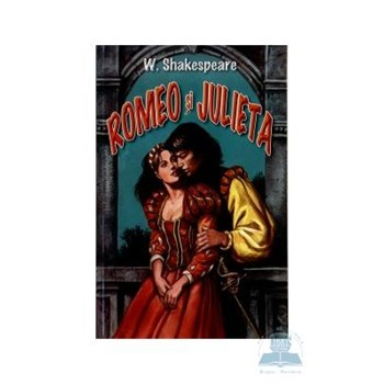 Romeo si Julieta - William Shakespeare 973-85808-1-1