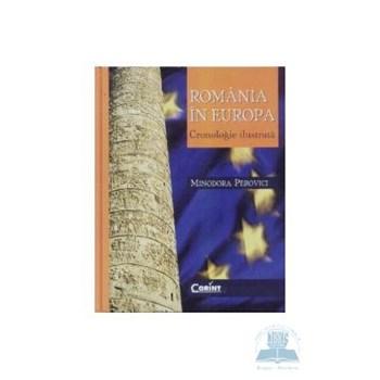Romania in Europa. Cronologie ilustrata - Minodora Perovici 973-135-224-4