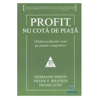 Profit, nu cota de piata - Hermann Simon, Frank F. Bilstein 374958