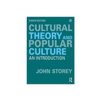 Cultural Theory and Popular Culture, editura Taylor & Francis