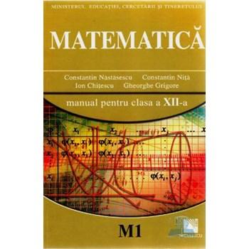 Manual matematica clasa 12 M1 - Constantin Nastasescu, Constantin Nita