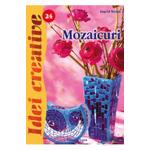 Idei creative 24 - Mozaicuri - Ingrid Moras