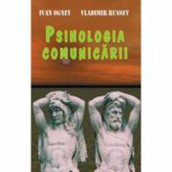 Psihologia comunicarii - Ivan Ognev, Vladimir Russev