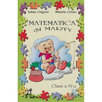 Matematica Si Marty Cls 4 - Mihaela Crivac, Adina Grigore 364547