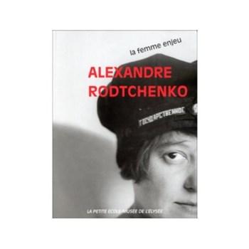 Alexandre Rodtchenko: La femme enjeu