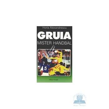 Gruia, mister handbal - Horia Alexandrescu